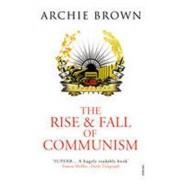 Vintage Books The Rise and Fall of Communism - Archie Brown