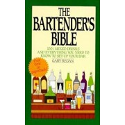 The Bartender's Bible: 1001 Mixed Drinks and Everything You Need to Know to Set Up Your Bar, Paperback/Gary Regan