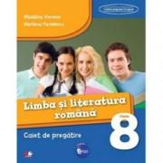 Limba si Literatura Romana. Caiet de pregatire. Clasa A VIII-A.