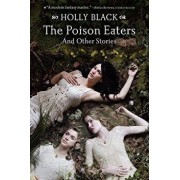 The Poison Eaters: And Other Stories, Paperback/Holly Black