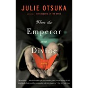 When the Emperor Was Divine, Paperback/Julie Otsuka