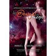 Aprende a interpretar con amor los mensajes de tu cuerpo, Paperback/Manuel Requena Usano
