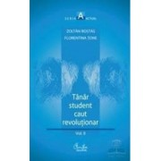 Tanar student caut revolutionar vol. 2 - Zoltan Rostas Florentina Tone
