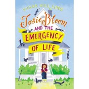 Josie Bloom and the Emergency of Life, Hardcover/Susan Hill Long