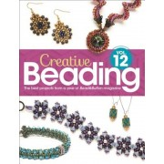 Creative Beading Vol. 12: The Best Projects from a Year of Bead&button Magazine, Hardcover