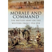 Command and Morale: The British Army on the Western Front 1914-1918, Hardback/Professor Gary Sheffield