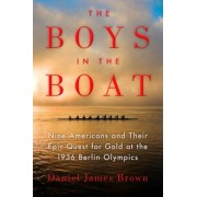 The Boys in the Boat: Nine Americans and Their Epic Quest for Gold at the 1936 Berlin Olympics, Paperback