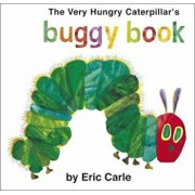 Very Hungry Caterpillar's Buggy Book, Paperback/Eric Carle