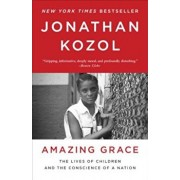 Amazing Grace: The Lives of Children and the Conscience of a Nation, Paperback/Jonathan Kozol