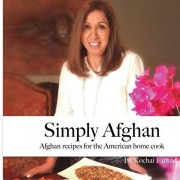Simply Afghan: An easy-to-use guide for authentic Afghan cooking made simple for the American home cook, accompanied by short persona, Paperback/Joseph Mansoor Saleh