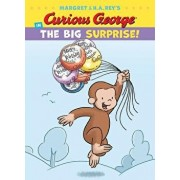 Curious George in the Big Surprise!, Hardcover/H. A. Rey
