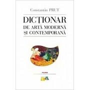Dictionar de arta moderna si contemporana/Constantin Prut