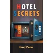 Hotel Secrets: A Cautionary Tale of Hope & Hospitality/Harry Pope