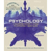 Psychology: An Illustrated History of the Mind from Hypnotism to Brain Scans (Ponderables: 100 Discoveries That Changed History), Hardcover/Tom Jackson