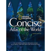 National Geographic Concise Atlas of the World, 4th Edition: The Ultimate Compact Resource Guide with More Than 450 Maps and Illustrations, Paperback/National Geographic