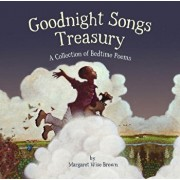 Goodnight Songs Treasury: A Collection of Bedtime Poems, Hardcover/Margaret Wise Brown