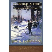 To Build a Fire and Tales of the North, Paperback/Jack London