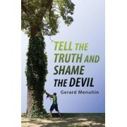 Tell the Truth and Shame the Devil: Recognize the True Enemy and Join to Fight Him, Paperback (4th Ed.)