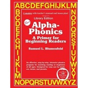 Alpha-Phonics a Primer for Beginning Readers: (Library Edition), Paperback/Mr Samuel L. Blumenfe D.