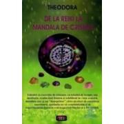 De la Reiki la mandala de cristale - Theodora