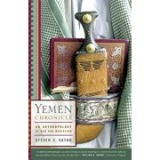 Yemen Chronicle: An Anthropology of War and Mediation, Paperback/Steven C. Caton