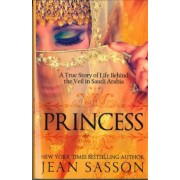 Princess: A True Story of Life Behind the Veil in Saudi Arab, Paperback