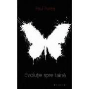 Evolutie spre taina - Paul Purea