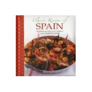 Aris Pepita Classic Recipes Of Spain: Traditional Food And Cooking In 25 Authentic