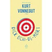 Dick Ochi-de-mort/Kurt Vonnegut