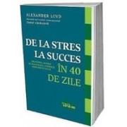 DE LA STRES LA SUCCES IN 40 ZILE