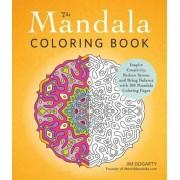 The Mandala Coloring Book: Inspire Creativity, Reduce Stress, and Bring Balance with 100 Mandala Coloring Pages, Paperback