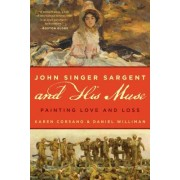 John Singer Sargent and His Muse: Painting Love and Loss