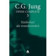Jung. Opere complete vol. 5 -Simboluri ale transformarii