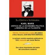 Karl Marx: Cr Tica de La Econom a Pol Tica (Grundrisse) y Miseria de La Filosof A, Colecci N La Cr Tica Literaria Por El C Lebre