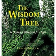The Wisdom Tree: A Children's Story for All Ages, Hardcover/Donna Valentine