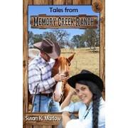 Tales from Memory Creek Ranch, Paperback/Susan K. Marlow