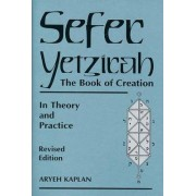 Sefer Yetzira/the Book of Creation by Aryeh Kaplan
