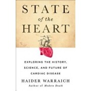 State of the Heart: Exploring the History, Science, and Future of Cardiac Disease, Hardcover/Haider Warraich
