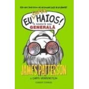 Eu super haios O poveste din generala - James Patterson