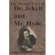 The Strange Case of Dr. Jekyll and Mr. Hyde, Paperback/Robert Louis Stevenson