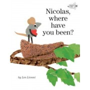 Nicolas, Where Have You Been?, Paperback