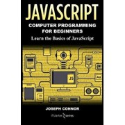 JavaScript: Computer Programming for Beginners: Learn the Basics of JavaScript, Paperback/It Starter Series