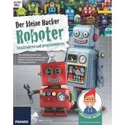 Ulrich E. Stempel - Der kleine Hacker: Roboter konstruieren und programmieren. - Preis vom 24.05.2020 05:02:09 h