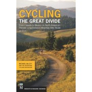 Cycling the Great Divide: From Canada to Mexico on North America's Premier Long-Distance Mountain Bike Route, Paperback