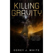 Killing Gravity, Paperback/Corey J. White