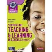 Level 3 Diploma Supporting Teaching and Learning in Schools Primary...