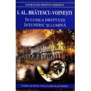 In lumea dreptatii. Intuneric si lumina ed.2012 - I.Al. Bratescu-Voinesti