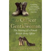 Officer and a Gentlewoman - The Making of a Female British Army Officer (Goodley Heloise)(Paperback) (9781472102171)