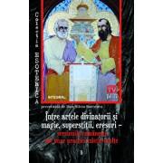 Intre artele divinatorii si magie, superstitii, eresuri - versiunile romanesti ale unor practici mistic-oculte/Dan Silviu Boerescu