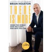 There Is More: When the World Says You Can't, God Says You Can, Paperback/Brian Houston